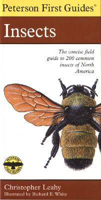 Peterson First Guide to Insects of North America By Leahy, Christopher/ Peterson, Roger Tory (EDT)/ White, Richard E. (ILT)