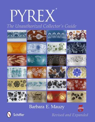 Pyrex By Mauzy, Barbara E.
